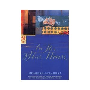 Meaghan Delahunt, In the Blue House (Bloomsbury, 2001)