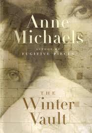Anne Michaels, The Winter Vault (McClelland & Stewart, 2009)