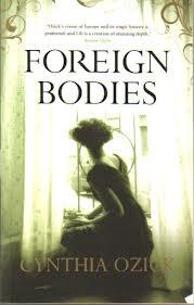 Cynthia Ozick, Foreign Bodies (houghton Mifflin Harcourt, 2010)