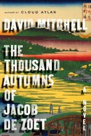 David Mitchell, The Thousand Autumns of Jacob de Zoet (Random House, 2010)
