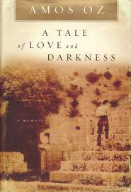 Amos Oz, A Tale of Love and Darkness (Harcourt Inc., 2005)