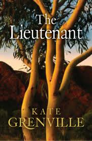 Kate Grenville, The Lieutenant (Harper Collins, 2008)