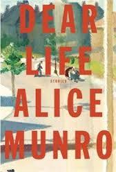 Alice Munro, Dear Life (McClelland & Stewart Doubleday Canada, 2012)