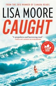 Lisa Moore, Caught (Anansi, 2013)