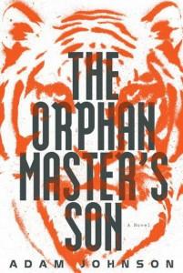 Adam Johnson, The Orphan Master's Son (Random House, 2012)